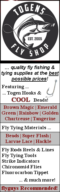 Togens Fly Shop - High Quality @ the Best Price!