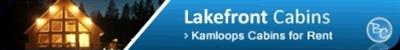 ... Red lake Kamloops cabin rentals!