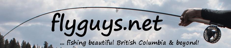flyguys.net | fly fishing British Columbia & beyond!
